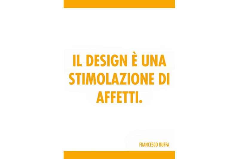 Il design è una stimolazione di affetti (definizione di design)