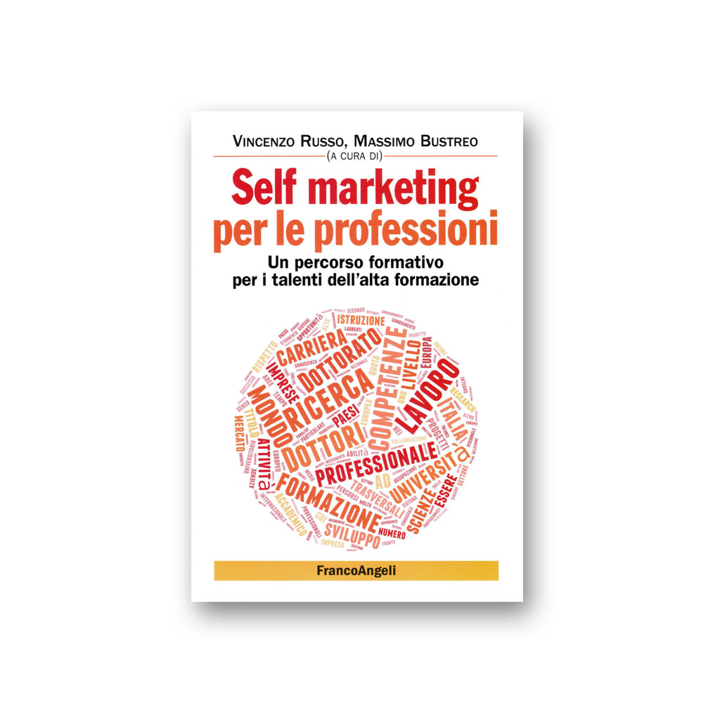 Self marketing per le professioni. Un percorso formativo per i talenti dell'alta formazione
